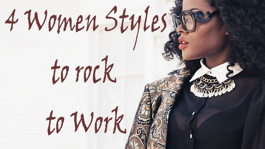 4 women styles to rock to work